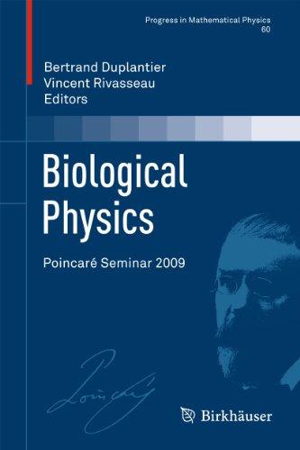 Biological Physics: Poincaré Seminar 2009 (Progress in Mathematical Physics, Band 60)