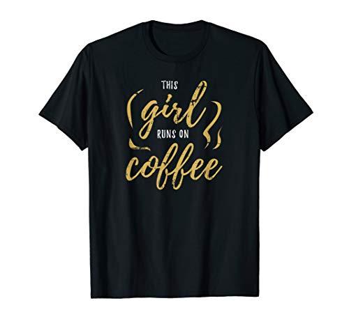 This Girl Runs On Coffee Kaffee-Trinker Cafe Kaffee T-Shirt