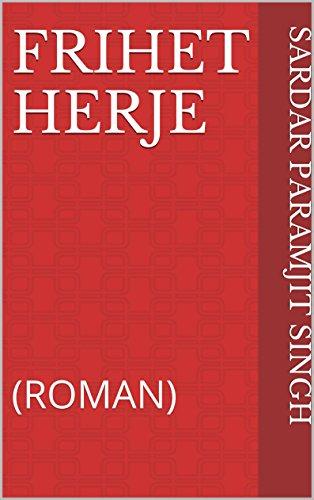 FRIHET HERJE: (ROMAN) (Norwegian Edition)