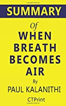 Summary of When Breath Becomes Air by Paul Kalanithi