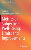 Metrics of Subjective Well-Being: Limits and Improvements (Happiness Studies Book Series)