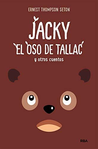 Jacky, el Oso de Tallac y otros cuentos (FICCIÓN SIN LÍMITES)