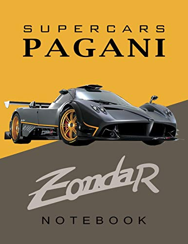 Supercars Pagani Zonda R Notebook: for boys & Men, Dream Cars Pagani Journal / Diary / Notebook, Lined Composition Notebook,(8.5 x 11 inches) Large: Volume 2