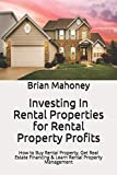 Real Estate Investing Books! - Investing In Rental Properties for Rental Property Profits: How to Buy Rental Property, Get Real Estate Financing & Learn Rental Property Management