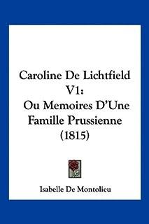 Caroline De Lichtfield V1: Ou Memoires D'Une Famille Prussienne (1815)