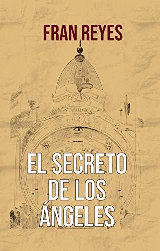 El secreto de los ángeles de Francisco De los Reyes