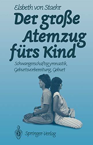 Der Große Atemzug fürs Kind: Schwangerschaftsgymnastik Geburtsvorbereitung Geburt (German Edition)