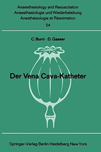 Der Vena Cava-Katheter (Anaesthesiologie und Intensivmedizin Anaesthesiology and Intensive Care Medicine, 54, Band 54)