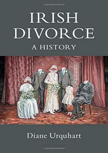 Irish Divorce: A History