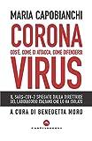 Coronavirus: Cos'è, come ci attacca, come difendersi