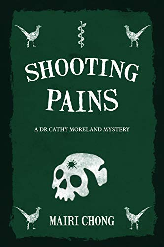 Shooting Pains (Dr Cathy Moreland Mystery Book 3) by [Mairi Chong]