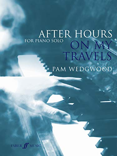 After Hours On My Travels for Piano Solo (Faber Edition: After Hours) (BK 3)