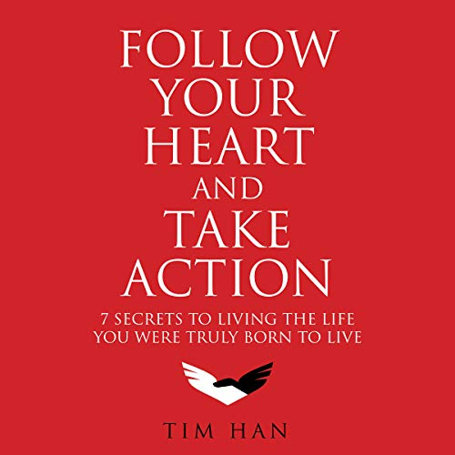 Follow Your Heart and Take Action audiobook cover art