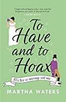 To Have and to Hoax: The laugh-out-loud rom-com you don't want to miss!