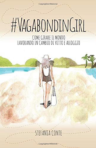 VagabondinGirl: Come girare il mondo lavorando in cambio di vitto e alloggio