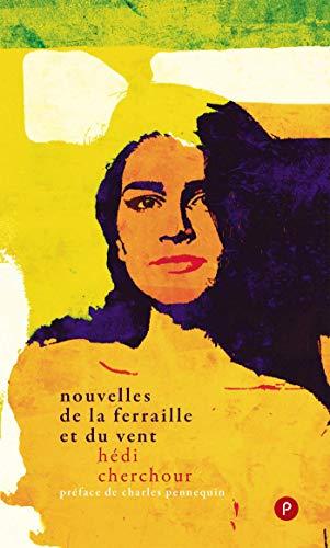 Nouvelles de la ferraille et du vent (French Edition)