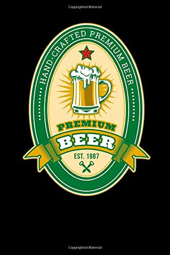 Hand Crafted Premium Beer Est 1987: Brewers Journal | Home Brewing | Beer Brewer Log Notebook | Craft Beer Brewing Logbook