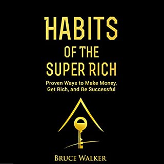 Habits of the Super Rich: Find Out How Rich People Think and Act Differently cover art