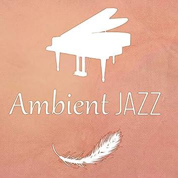 Ambient Jazz – Best Mellow Jazz, Calming Piano Sounds, Lounge Jazz, Smooth Background Jazz, Jazz Music