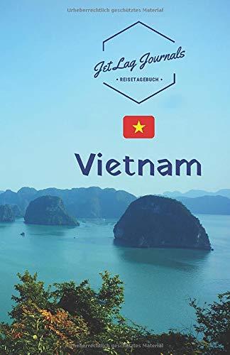 JetLagJournals • Reisetagebuch Vietnam: Erinnerungsbuch zum Ausfüllen | Reisetagebuch zum Selberschreiben für den Vietnam Urlaub