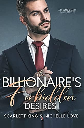 The Billionaire's Forbidden Desires: Second Chance Baby Romance: PREQUEL