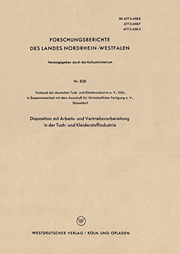 Disposition mit Arbeits- und Vertriebsvorbereitung in der Tuch- und Kleiderstoffindustrie (Forschungsberichte des Landes Nordrhein-Westfalen (828), Band 828)