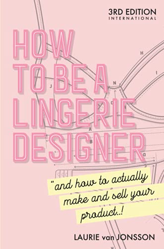 How to be a Lingerie Designer Gl...
