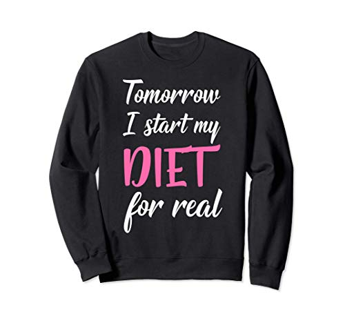 Mañana empiezo mi dieta con comida dietética realmente Sudadera