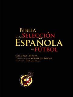 Biblia de la Selección Española de Fútbol (Spanish Edition)