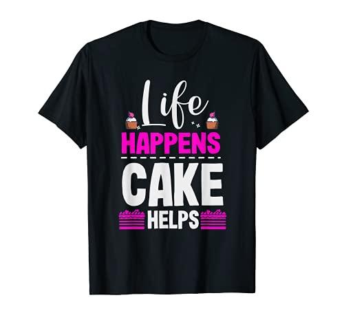 Divertido pastel de panadería para hornear Cita Life HAPPENS Cake Help Camiseta
