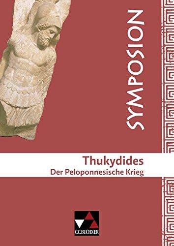 Symposion / Thukydides, Peloponnesischer Krieg: Griechische Lektüreklassiker (Symposion: Griechische Lektüreklassiker)