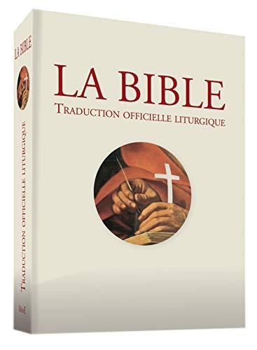 La Bible. Traduction officielle liturgique - brochée