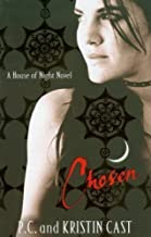 Chosen: Number 3 in series (House of Night) by Cast, Kristin, Cast, P. C. (2009)