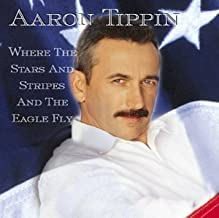 Where the Stars & Stripes & The Eagle Fly by Aaron Tippin