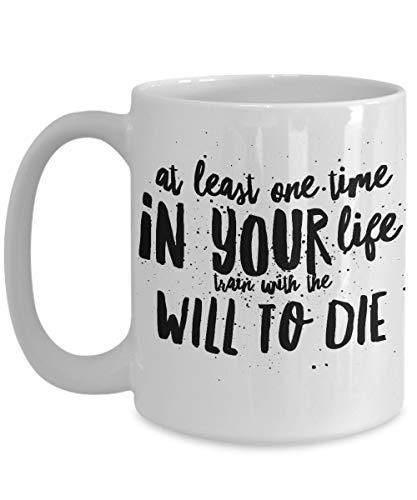 N\A Al Menos una Vez en tu Vida Entrena con la voluntad de Morir - Motivacional - Taza de café - para BFF/Amigo/Compañero de Trabajo/Jefe/Secret Santa/cumpleaños/Marido/Esposa/Niña/Niño