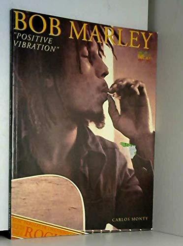 BOB MARLEY 'POSITIVE VIBRATION' (Images du Rock)