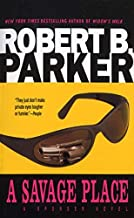 A Savage Place by Robert B. Parker (1987-11-01)