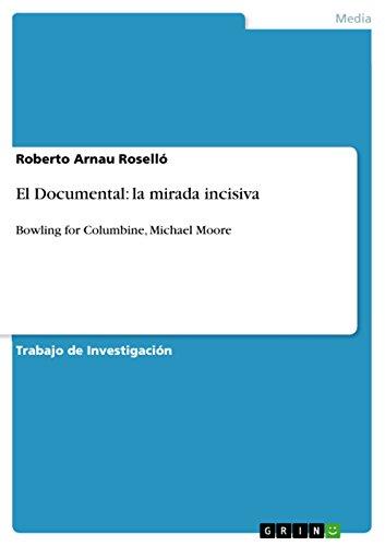 El Documental: la mirada incisiva: Bowling for Columbine, Michael Moore (Spanish Edition)