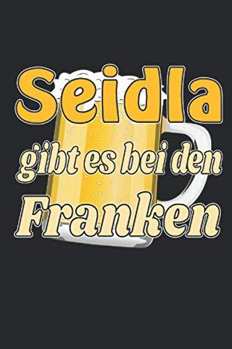 Seidla gibt es bei den Franken