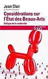 Considérations sur l'État des Beaux-Arts - Critique de la modernité