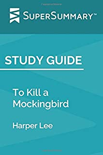 Study Guide: To Kill a Mockingbird by Harper Lee (SuperSummary)