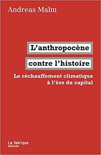 L' Anthropocène contre l'histoire