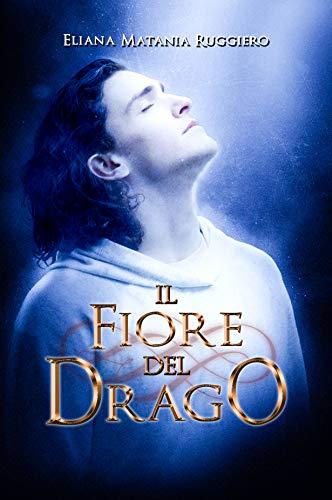 Il Fiore del Drago: A Fantasy Gay Thriller