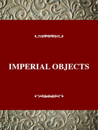 English Authors Series: Imperial Objects: Victorian Women's Emigration and the Unauthorized Imperial Experience (Twayne's Feminist Impact on the Arts & Sciences)
