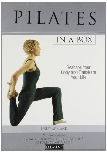 Pilates: In a Box: Reshape Your Body and Transform Your Life (In a Box S.)