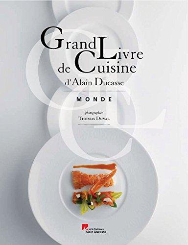 Grand livre de cuisine d'Alain Ducasse tour du monde