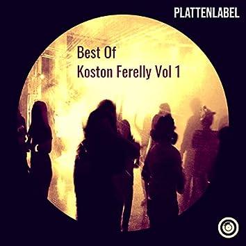 Best Of Koston Ferelly Vol 1