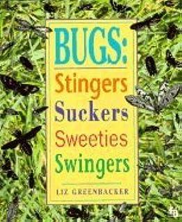 Bugs: Stingers, Suckers, Sweeties, Swingers (First Book)