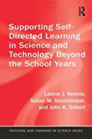 Supporting Self-Directed Learning in Science and Technology Beyond the School Years (Teaching and Learning in Science Series)