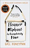 Eleanor Oliphant is Completely Fine Debut Sunday Times Bestseller and Costa First Novel Book Award winner Paperback 25 Jan 2018